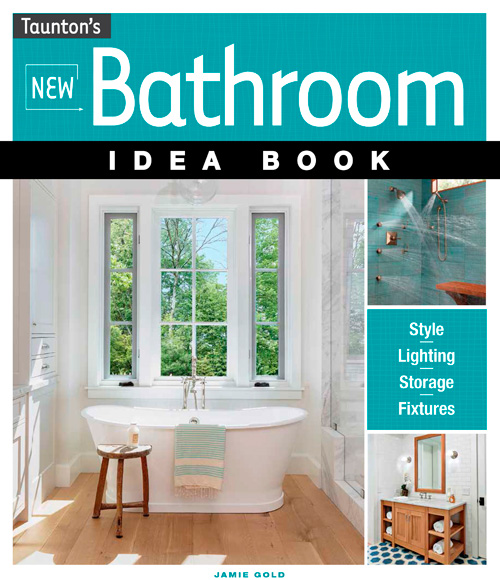 Cover of New Bathroom Idea Book by designer Jamie Gold